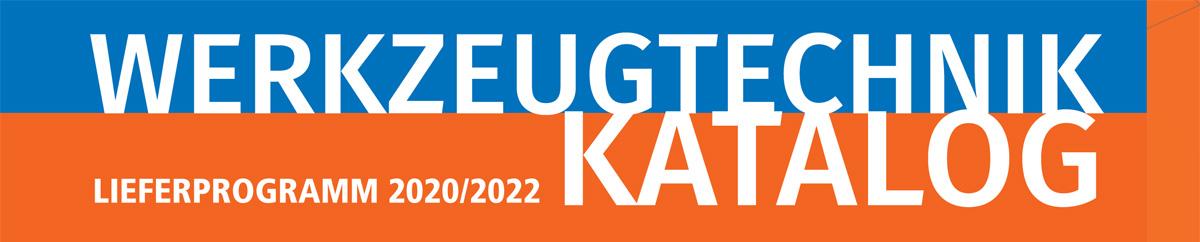 Werkzeugtechnik Katalog 2020/2022 verfügbar